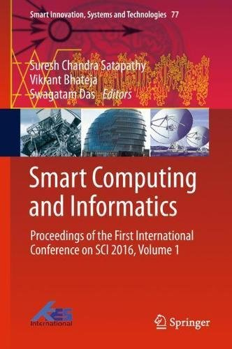 Smart Computing and Informatics: Proceedings of the First International Conference on SCI 2016, Volume 1 Front Cover