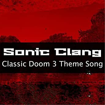 Classic Doom 3 Theme Song by Sonic Clang on Amazon Music