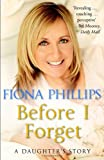 Before I Forget, Fiona Phillips, 1848092687