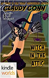 Magic and Mayhem: Witch in the Attic (Kindle Worlds Novella) (Witching Book 1)