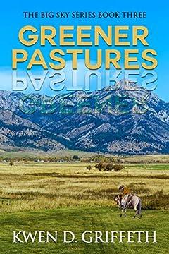 Greener Pastures (Big Sky Series Book 3)