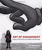 Art of Engagement, Peter Selz, 0520240537
