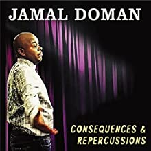 Consequences & Repercussions Performance by Jamal Doman Narrated by Jamal Doman