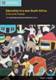 Education in a New South Africa: Crisis and Change (Faculty of Education)