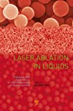 Laser Ablation in Liquids, , 9814310956