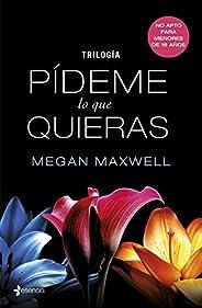 Trilogía Pídeme lo que quieras (Spanish Edition)