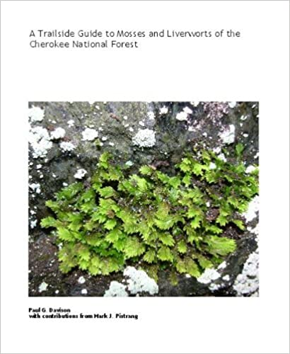 A Trailside Guide to Mosses and Liverworts of the Cherokee National Forest by...