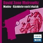 Marlov - Rückkehr nach Irkutsk | David Zane Mairowitz