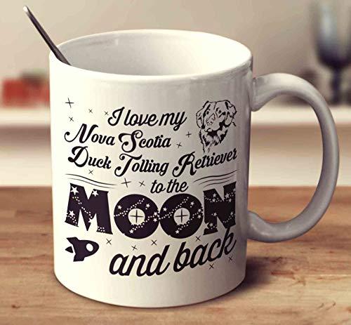 I Love My Nova Scotia Duck Tolling Retriever To The Moon And Back Coffee Mug (White, 11 oz) -