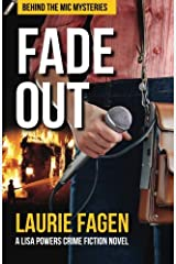 Fade Out: A Lisa Powers Crime Fiction Novel (Behind the Mic Mysteries) (Volume 1) Paperback