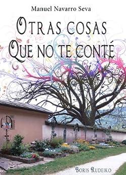 Otras cosas que no te conté (Spanish Edition) by [Seva, Manuel Navarro]
