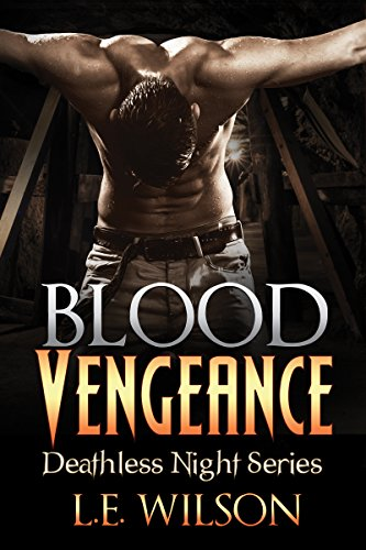 Blood Vengeance (Deathless Night Series Book 2) by [Wilson, L.E.]