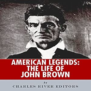 American Legends: The Life of John Brown Audiobook