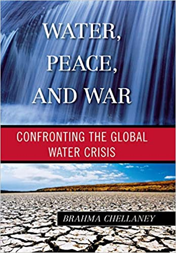 Water, Peace, and War: Confronting the Global Water Crisis ...