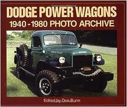 Dodge Power Wagon 1940-1980 Photo Archive: Don Bunn ...