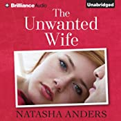 The Unwanted Wife: An Unwanted Novel, Book 1 | Natasha Anders