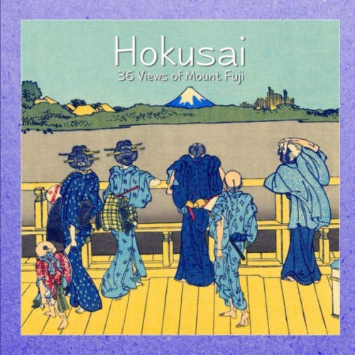 Hokusai:  36 Views of Mount Fuji (Masterpieces) (Thirty Six Views Of Mount Fuji Prints)