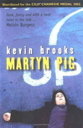 martyn pig amazon co uk kevin brooks 9781903434994 books rh amazon co uk Guide Choosing a Pig Minecraft Pig Guide