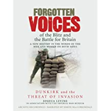 Forgotten Voices of the Blitz and the Battle for Britain (Part 1 of 3)