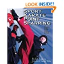 Sport Karate Point Sparring: An essential guide to the point fighting method