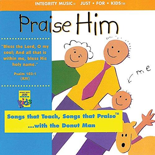 Praise Him (Praise Him Praise Him Praise Him Praise Him)
