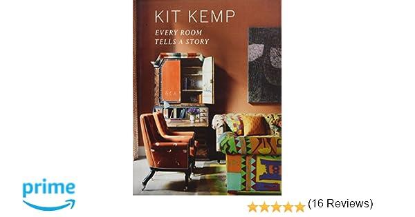 Every Room Tells A Story Kit Kemp 9781784880125 Amazon Books