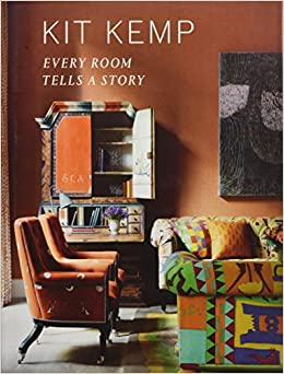 Every Room Tells A Story Amazoncouk Kit Kemp 9781784880125 Books
