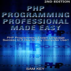 PHP Programming Professional Made Easy 2nd Edition