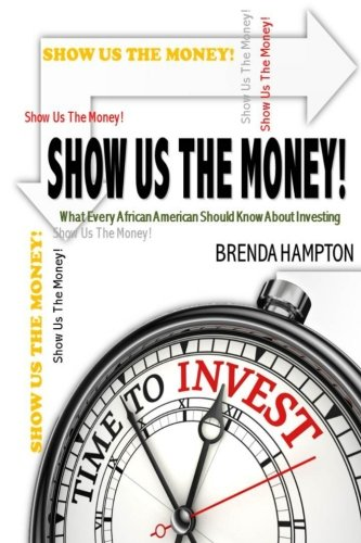 Search : Show Us The Money!: What Every African American Should Know About Investing