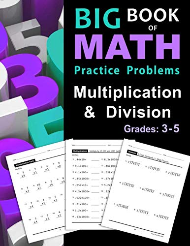 Big Book of Math Practice Problems Multiplication and Division: Worksheets Full of Practice Drills / Facts and Exercises on Multiplying and Dividing ()