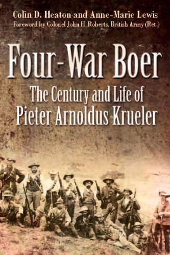 Download Four War Boer: The Century and Life of Pieter Arnoldus Krueler pdf epub