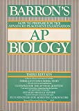 Barron's How to Prepare for the Advanced Placement Examination - Biology, Gabrielle I. Edwards, 0812038754