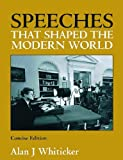 Speeches that Shaped the Modern World, Alan J. Whiticker and Alan Whiticker, 1741106249
