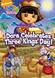 DVD : Dora the Explorer: Dora Celebrates Three Kings Day!