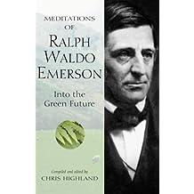 Meditations of Ralph Waldo Emerson (Meditations (Wilderness)) by Chris Highland (2004-04-16)