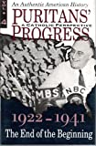 Puritans' Progress: A Catholic Perspective - 1922 - 1941: The End of the Beginning (VOLUME 4)
