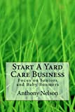 Start a Yard Care Business, Anthony Nelson, 1490492410