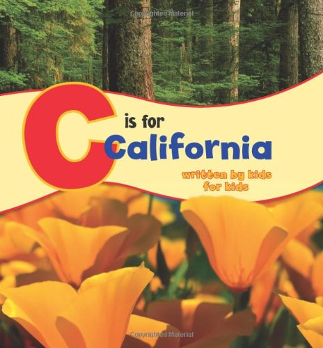 C Is for California: Written by Kids for Kids (See My State) ebook