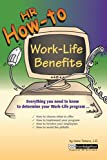Mr. How-To : Work-Life Benefits, Tatara, Irene E., 0808008455