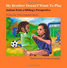 My Brother Doesn't Want to Play: Autism From a Siblings Persepective
