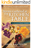 Stories Gathered at the Kitchen Table: A Collection of Women's Memoirs