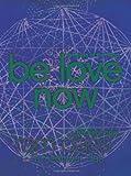 Be Love Now, Ram Dass and Rameshwar Das, 006196137X
