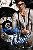 Worth The Wait (Waiting For You To Fall Book 4)
