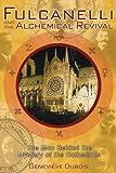 Fulcanelli and the Alchemical Revival, Geneviève Dubois, 1594770824
