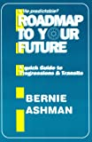Roadmap to Your Future, Bernie Ashman, 0935127305