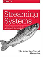 Streaming Systems: The What, Where, When, and How of Large-Scale Data Processing Front Cover