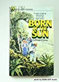 Born of the Sun, Gillian Cross, 0440907101