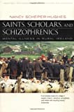 Saints, Scholars and Schizophrenics, Nancy Scheper-Hughes, 0520224809