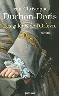 Les galères de l'orfèvre par Jean-Christophe Duchon-Doris