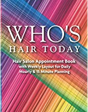 Who's Hair Today: air Salon Appointment Book Spa Schedule Reservation Organizer Hairdresser Spa Stylist Floral Beauty Yearly Monthly Weekly Daily Hourly Planner Times Calendar Haircut Makeup Massage Gifts For Nail Bar Care Interval Client Record Mobile